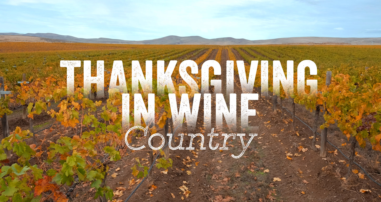 Thanksgiving in Wine Country Event in Yakima Valley Wine Country